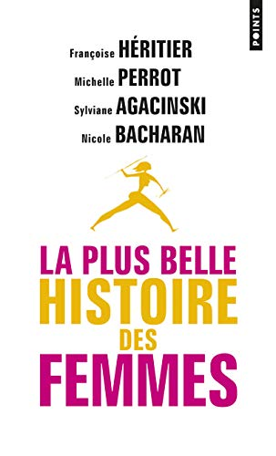 PLUS BELLE HISTOIRE DES FEMMES -LA-: HERITIER PERROT AGAC