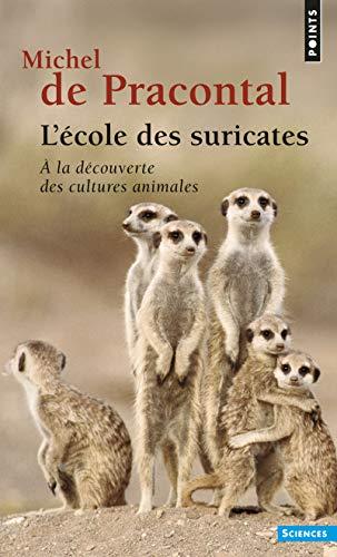 ECOLE DES SURICATES -L- A LA DECOUVERTE: PRACONTAL MICHEL DE
