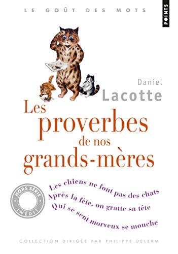 Proverbes de Nos Grands-M'Res(les) (Points Goût des: Daniel Lacotte