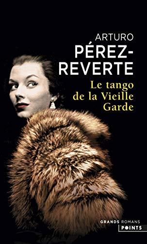 Le tango de la vieille garde (Points: Arturo Pérez-Reverte