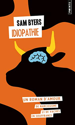 IDIOPATHIE UN ROMAN D AMOUR DE NARCIS: BYERS SAM