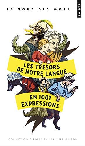 TRESORS DE NOTRE LANGUE EN 1001 EXPRESSI: HENRY TILLIER LAFITT