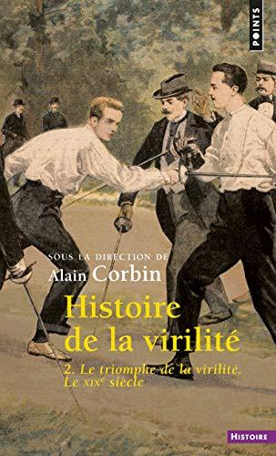 9782757848692: Histoire de la virilité / Le triomphe de la virilité : le XIXe siècle / Histoire