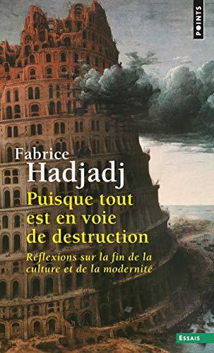 PUISQUE TOUT EST EN VOIE DE DESTRUCTION.: HADJADJ FABRICE