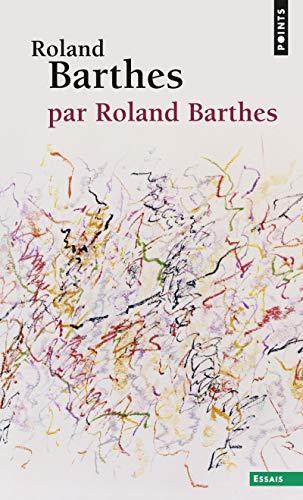 9782757849859: Roland Barthes, par Roland Barthes (Points Essais)