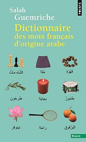 DICTIONNAIRE DES MOTS FRANCAIS D'ORIGINE ARABE. (E: GUEMRICHE SALAH