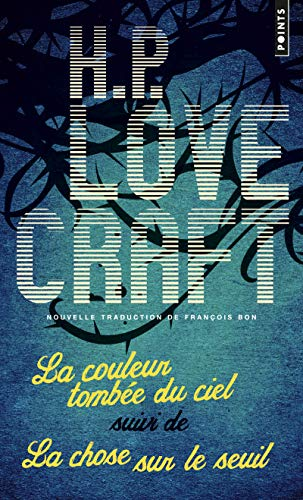 COULEUR TOMBEE DU CIEL SUIVI DE LA CHOS: LOVECRAFT HOWARD P