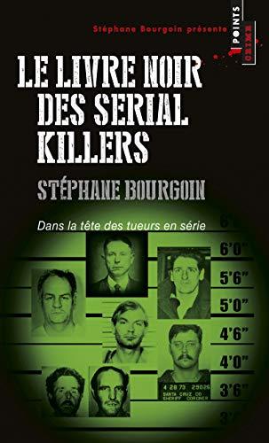 9782757853238: Livre noir des serial killers : Dans la tête des tueurs en série