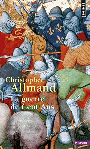 9782757854297: La Guerre de Cent ans. L'Angleterre et la France en guerre. 1300-1450