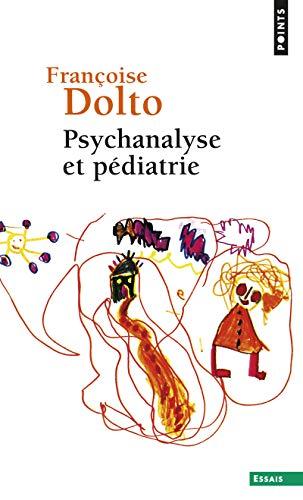 9782757854327: Psychanalyse et pédiatrie : Les grandes notions de la psychanalyse ; Seize observations d'enfants