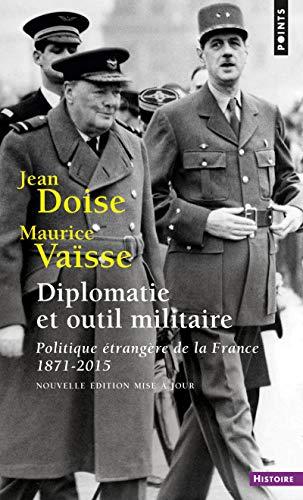 9782757854334: Diplomatie et outil militaire : Politique étrangère de la France (1871-2015)