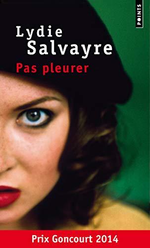 9782757854723: Pas pleurer - Prix Goncourt 2014