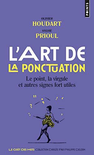 9782757855645: L'art de la ponctuation : le point, la virgule et autres signes fort utiles [ The Art of Punctuation - The period, the comma and other useful marks ] (French Edition)