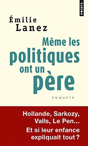 MEME LES POLITIQUES ONT UN PERE: LANEZ EMILIE