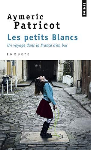 PETITS BLANCS -LES- UN VOYAGE DANS LA FR: PATRICOT AYMERIC