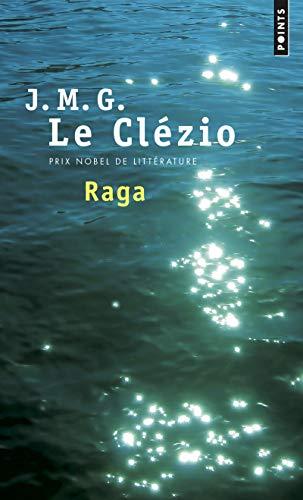 Raga - Approche du continent invisible: Jean-Marie Gustave Le Clézio