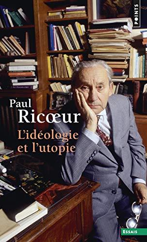 L'Ideologie et l'utopie: Paul Ricoeur