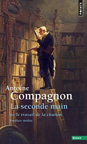 9782757858592: La seconde main : Ou le travail de la citation (Points. Essais)