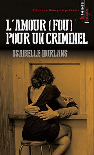 9782757859773: L'amour (fou) pour un criminel