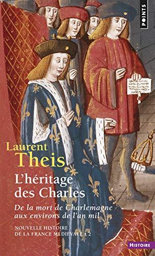 9782757859919: L'héritage des Charles. De la mort de Charlemagne aux environs de l'an mil