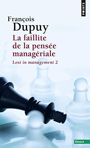 9782757860922: Faillite de la Pensee Manageriale. Lost in Management, Vol. 2 (la)
