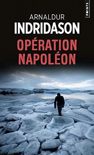 Opération Napoléon: Arnaldur Indridason