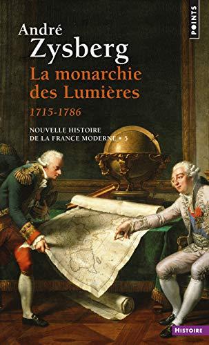 9782757862858: La Monarchie des Lumières. (1715-1786) (5)
