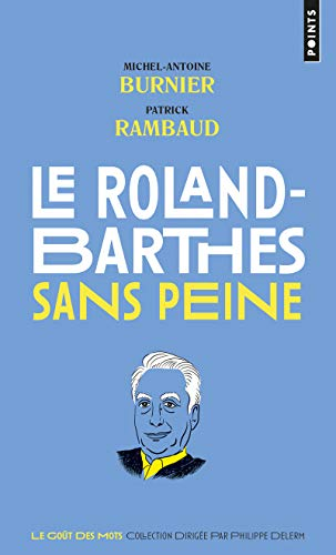 ROLAND BARTHES SANS PEINE -LE-: BURNIER RAMBAUD