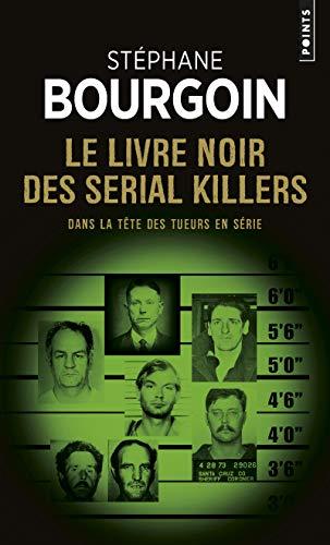 9782757865941: Le Livre noir des serial killers - Dans la tête des tueurs en série