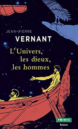 L'Univers, les dieux, les hommes. Récits grecs: Vernant, Jean-pierre