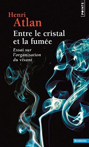 9782757872024: Entre le cristal et la fumée - Essai sur l'organisation du vivant