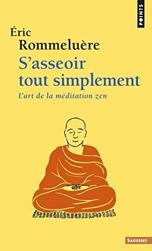 9782757872499: S'asseoir tout simplement. L'art de la méditation zen