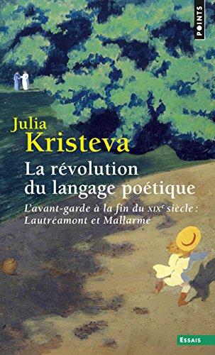 9782757873724: La Révolution du langage poétique - L'avant-garde à la fin du XIXe siècle : Lautréamont et Mallarmé