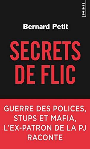 9782757875551: Secrets de flic. Guerre des polices, stups et mafia, l'ex-patron de la PJ raconte