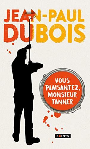 9782757880197: Vous plaisantez, monsieur Tanner - Collector 2019 (Points) (French Edition)