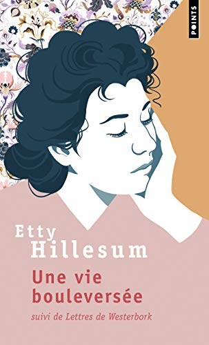 Une vie bouleversée - Suivi de Lettres de Westerbork (Points documents) (French Edition) - Hillesum, Etty