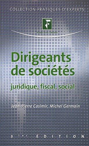Dirigeants de sociétés : Juridique, fiscal, social: Germain, Michel, Casimir,