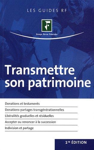 transmettre son patrimoine (1e édition): Yves de La Villegu�rin