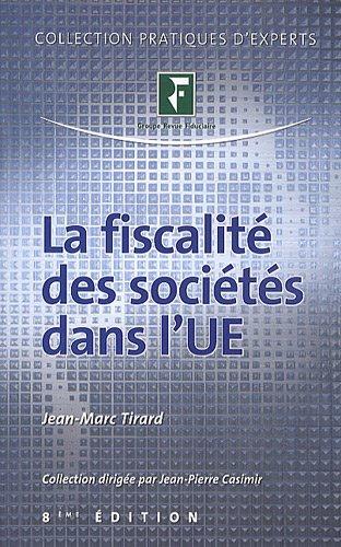 la fiscalité des sociétés dans l'UE (8e édition): Jean-Marc Tirard