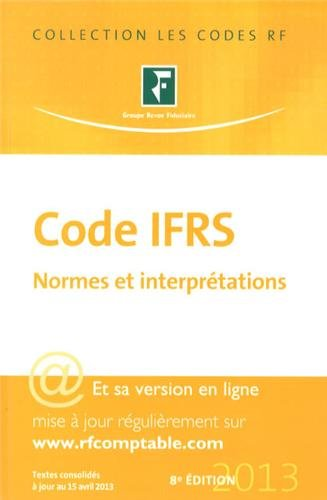 9782757904176: Code IFRS 2013 : Et sa version en ligne, Normes et interpr�tations