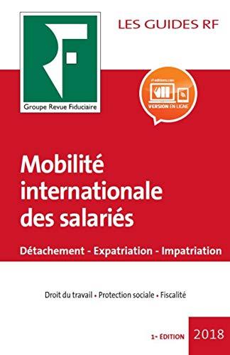 9782757906491: Mobilité internationale des salariés 2018: Détachement, expatriation, impatriation