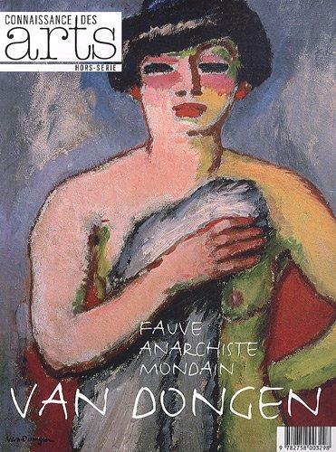 9782758003298: Connaissance des Arts, Hors-s�rie N� 486 : Van Dongen : Fauve, anarchiste, mondain