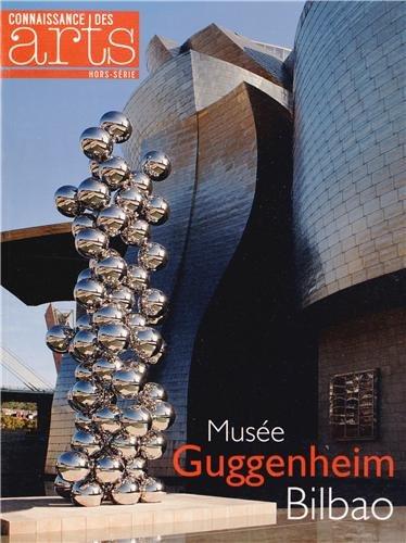 9782758004790: Connaissance des Arts, Hors-s�rie N� 587 : Mus�e Giggenheim, Bilbao