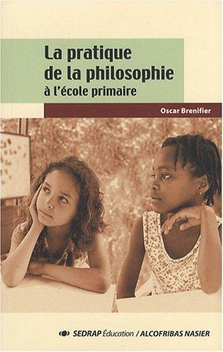 9782758103738: La pratique de la philosophie à l'école primaire