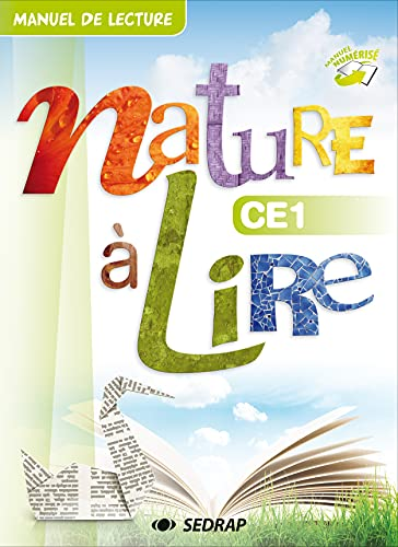 9782758118442: Nature � lire Le manuel CE1 Collection Nature � Lire Aborder les diff�rents types d �crits - Edition 2014