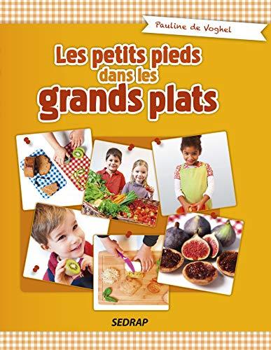 9782758119883: Les petits pieds dans les grands plats - Livre recettes de cuisine - PS au CE1 - 2-8 ans - �ducation alimentaire et di�t�tique - Primaire -