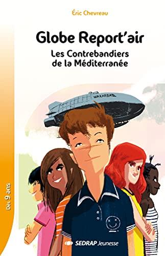 9782758140405: Globe Report air - Les Contrebandiers de la Méditerranée - Collection Lecture en Tête - Roman jeunesse - 9-12 ans - CE2 CM1 CM2 -