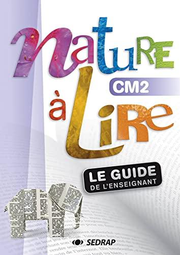 Nature a Lire CM2 - Guide Enseignant: Collectif