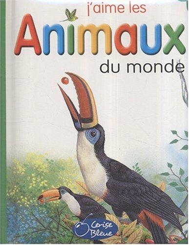 9782758300311: J'aime les animaux du monde (French Edition)