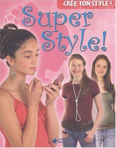 9782758300564: Super style (Crée ton style !)